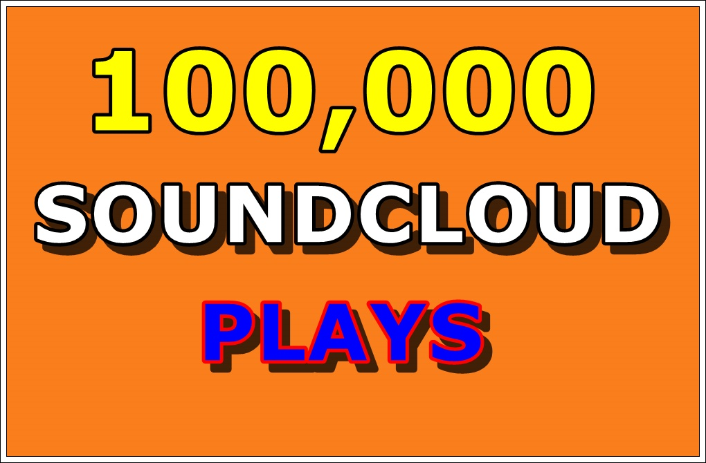 100,000 REAL HIGH QUALITY SOUNDCLOUD PLAYS TO YOUR SOUNDCLOUD SPLIT 2 link