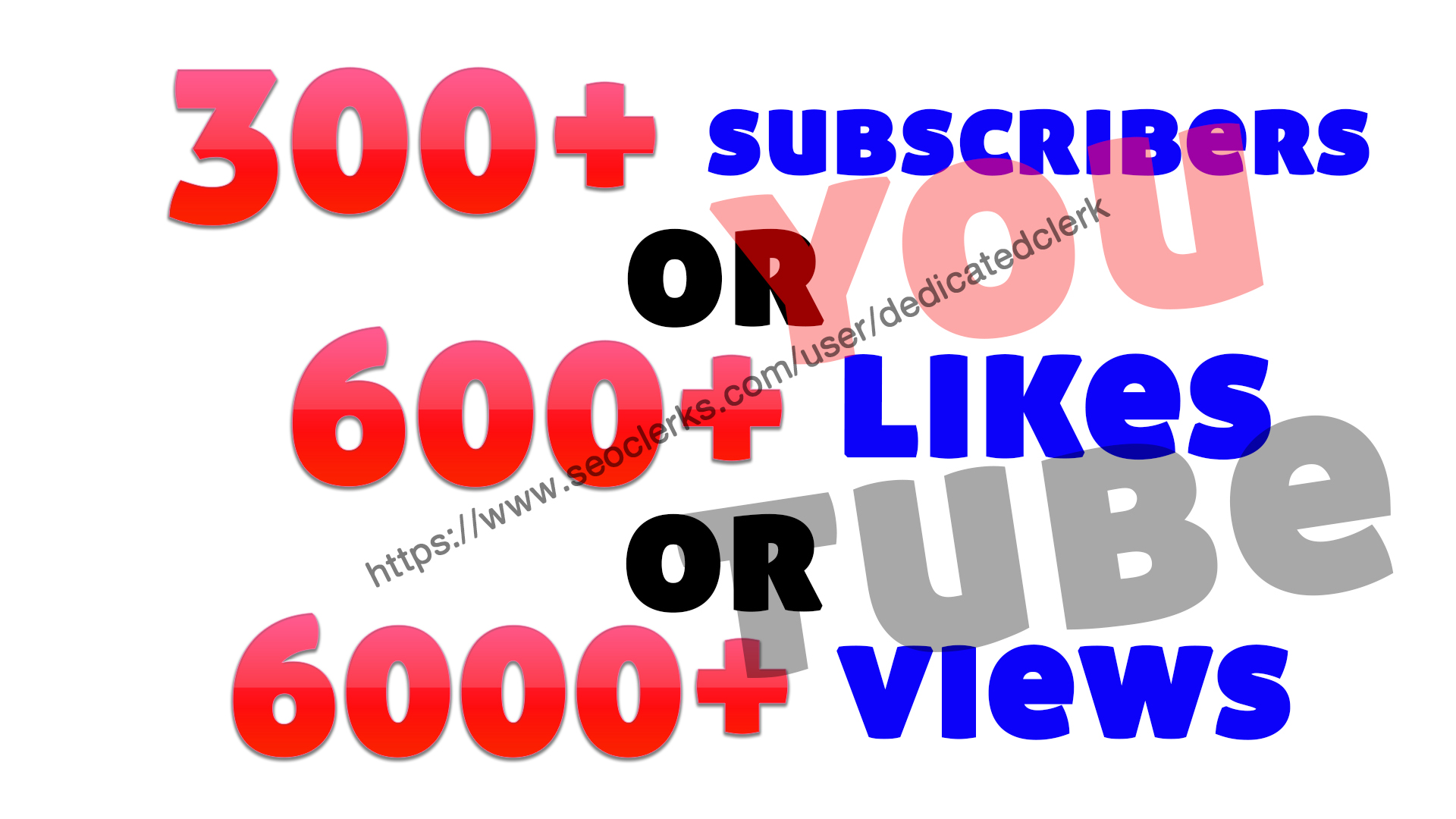 Add 300+  youtube subscribers or 6,000+ non-drop guaranteed YouTube views or 600+ youtube likes
