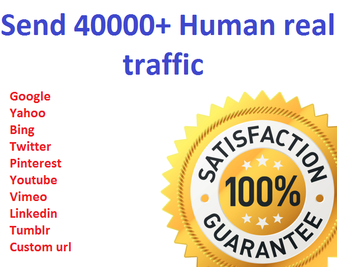 Send 40000+ Human Traffic by Google Twitter Youtube etc