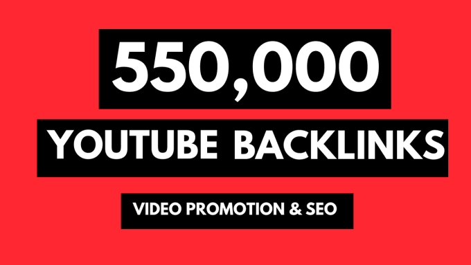 Build 550,000 backlinks to your YouTube video to Rank on YouTube