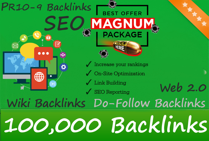 Magnum SEO with 100,000 Backlinks, Wiki, Social Signals, WEB 2.0 properties, Do-Follow links, Link Juice and PR 10-9 backlinks from High PA and DA pages