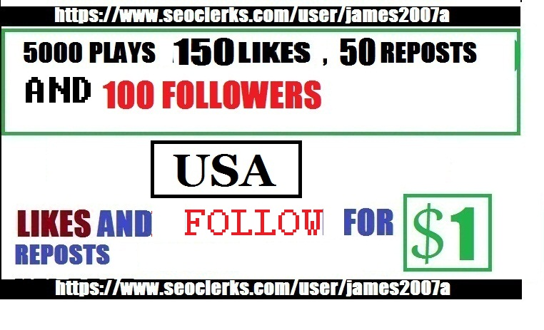5000 PLAYS WITH USA 150 LIKES 50 REPOSTS 100 FOLLOWERS