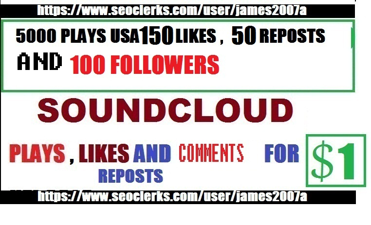 5,000 USA SOUNDCLOUD PLAYS with USA 150 likes , 50 Reposts and 100 Followers