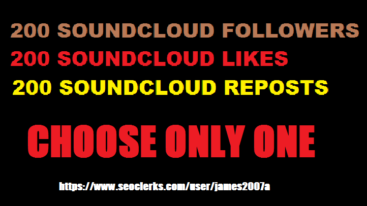 200 SoundCloud likes or reposts or followers for your music or track