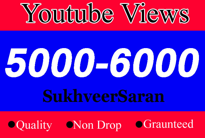 5000 To 6000 Quality YouTube Views with choice Extra service 1000 2000, 3000, 4000, 5000, 6000, 7000, 8000, 9000,10000, 20000 and 50,000, 50k, 100000 100k 200k and 1k 2k 5k 10k 20k 25k 30k video Views