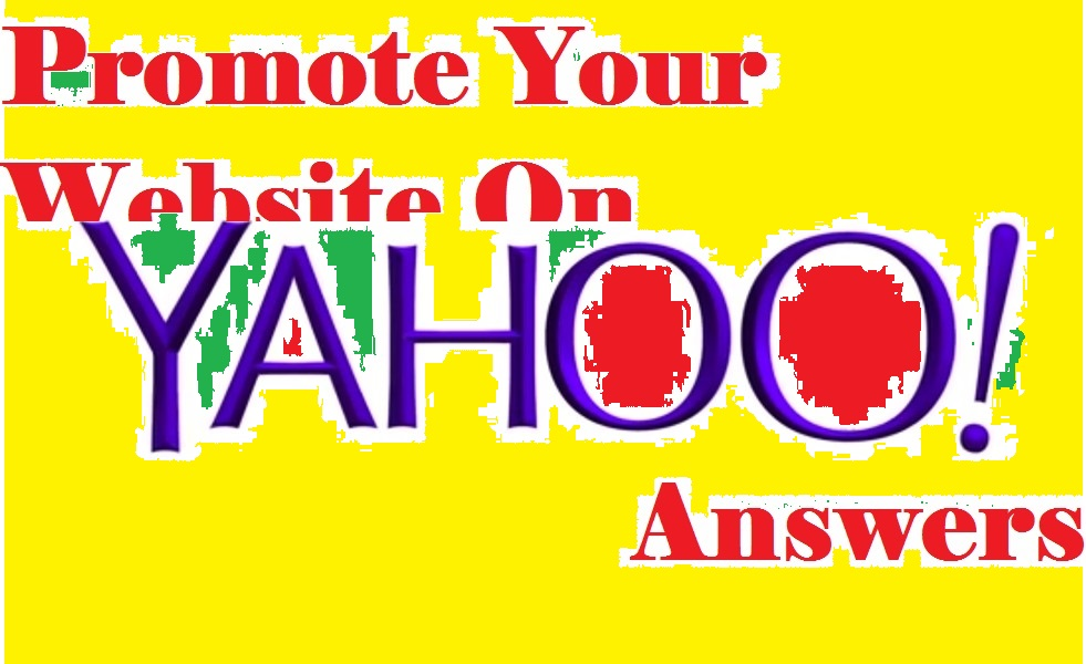 Fully new 2018 ultra fast promotion your website on Yahoo Answers