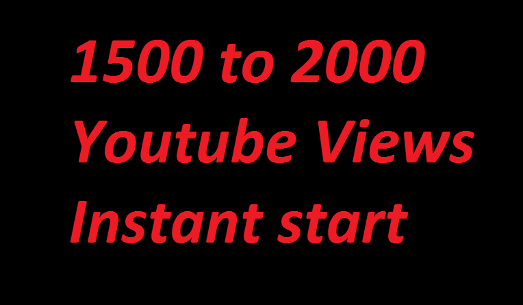 Get 1500 to 2,000+ YT Vie ws, Instant Start