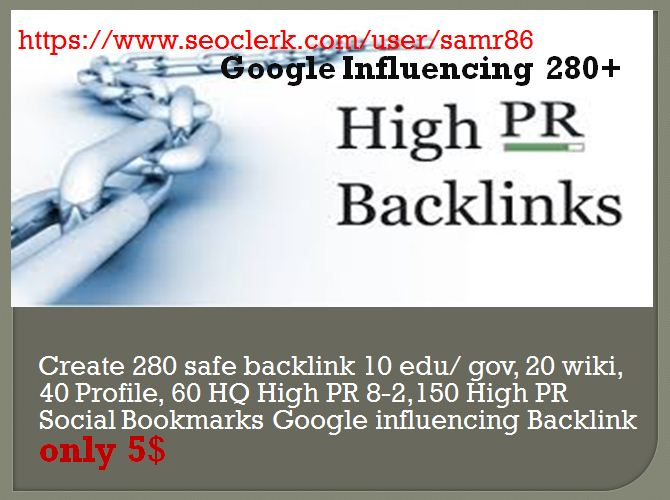 Create 280 safe- 10 edu/gov, 20 wiki, 40 Profile, 60 HQ High PR 8-2,150 High PR Social Bookmarks Google influencing Backlink