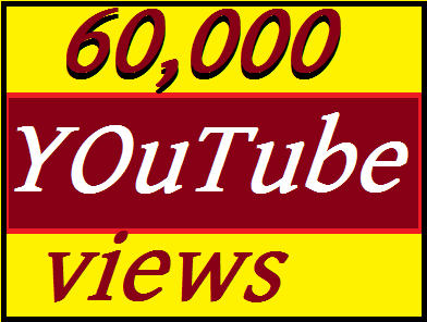 60,000 HQ Safe, Super Fast YouTube views