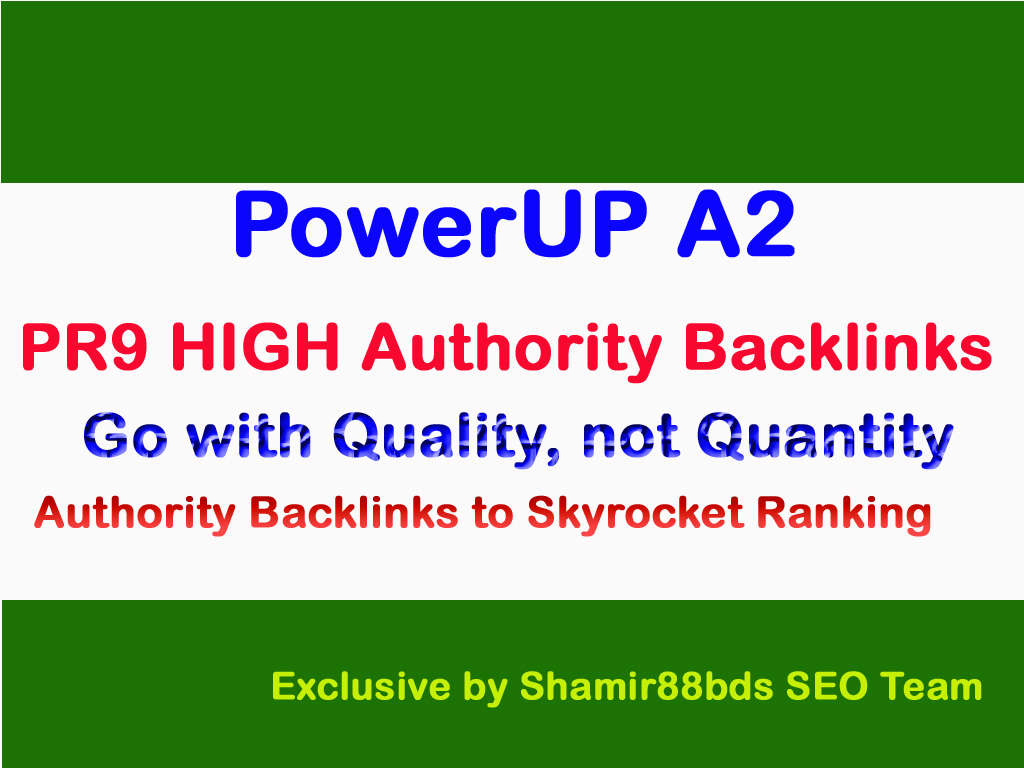 PowerUP A2 - Manual 50 PR9 HIGH Authority Backlinks to Skyrocket Ranking