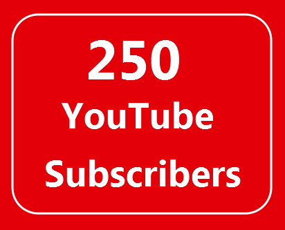 250 YouTube Subscribers to your Channel