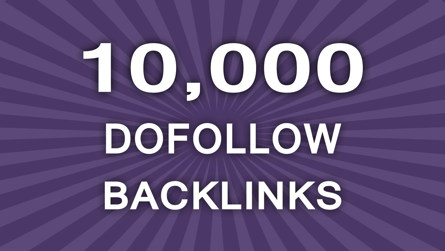 Rank High Like a Pro with 10,000 DoFollow SEO Friendly Backlinks