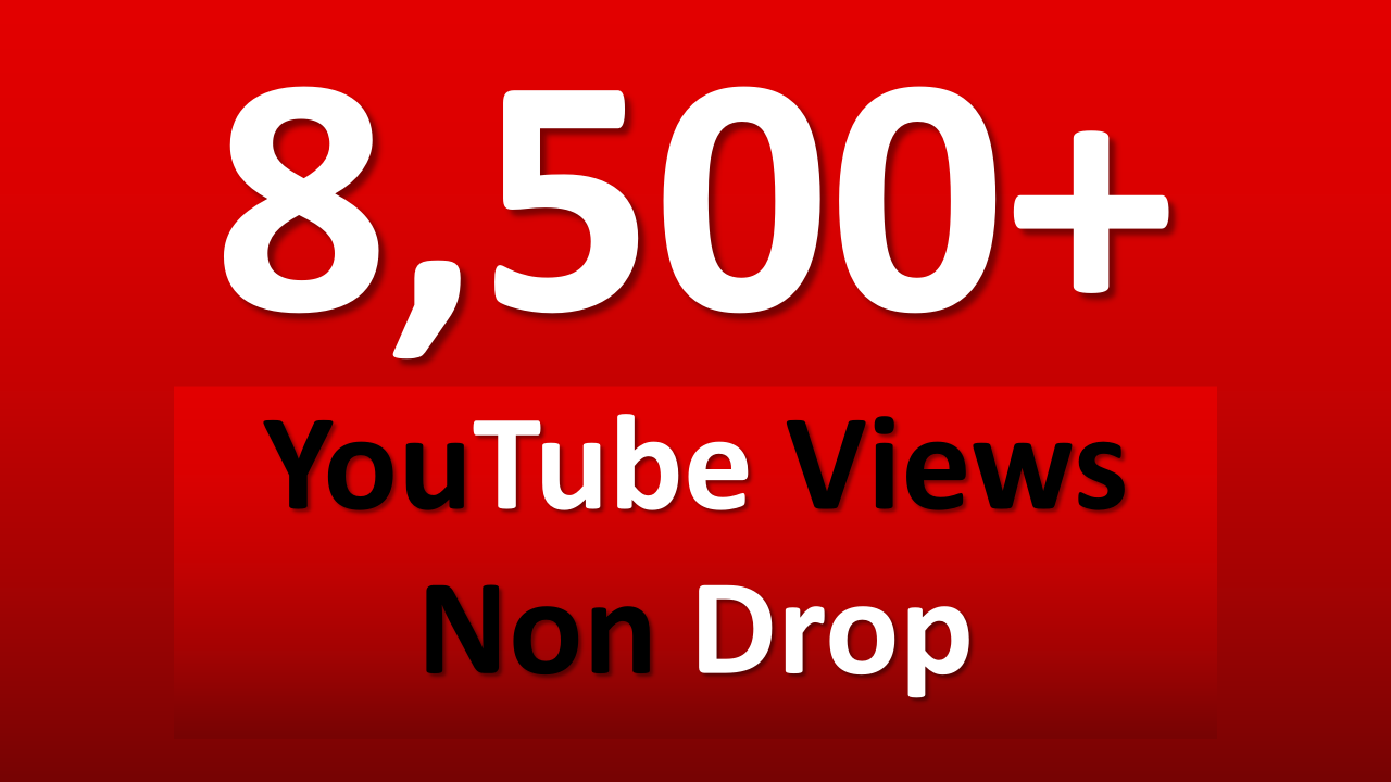 Fast 8,000 to 8,500+ YouTube views & 2 free likes