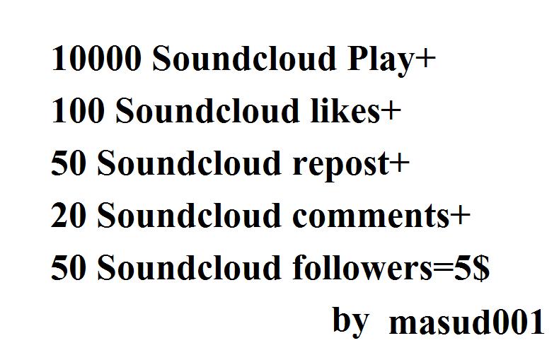 1m usa soundcloud play 250 followers 250 likes and 250 repost and 50 comments  or 1k soundcloud likes or repost or followrs