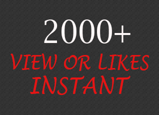 Start Instant 2000 Views Or Likes To Your Social Media Posts