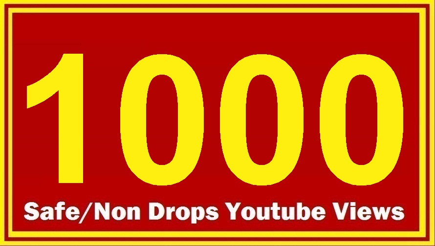 1000 HQ Safe YT VlEWS Super Fast delivery