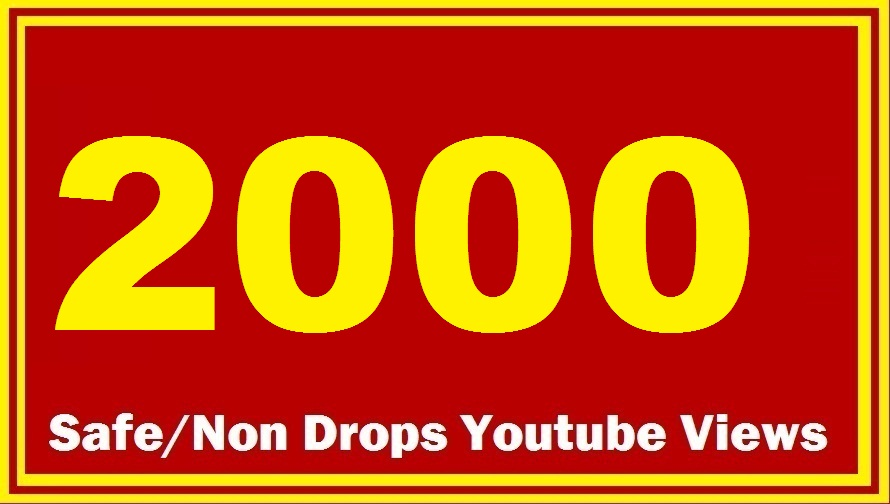 2000 HQ Safe YT Views Super Fast delivery