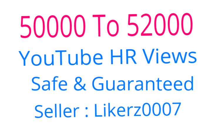Get promotion of 50000 To 52000  To your YouTube video with HR Promotion and Safe