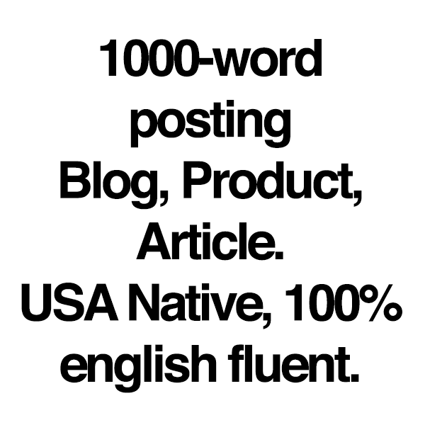 1000 word blog,  any product or service. USA writer.