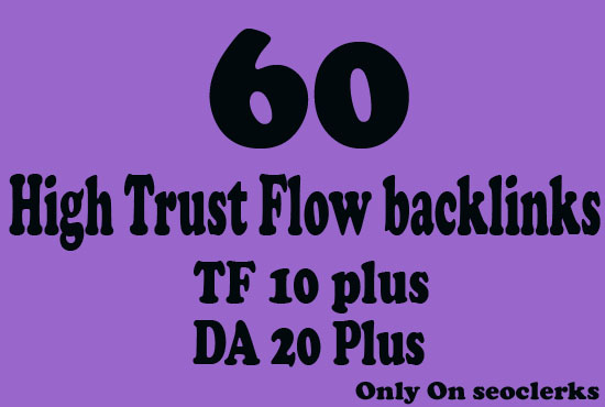 Get 70 High  Trust Flow and Citation Flow Backlinks on high DA