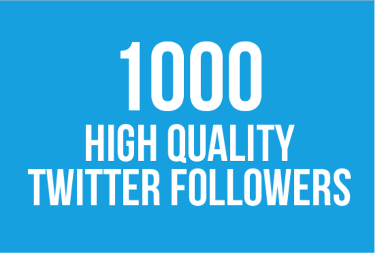 I will send 1000+ High Quality Twitter Followers with free Retweets