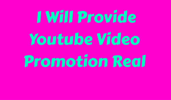 I Will Provide Youtube Video Promotion Real Users Only