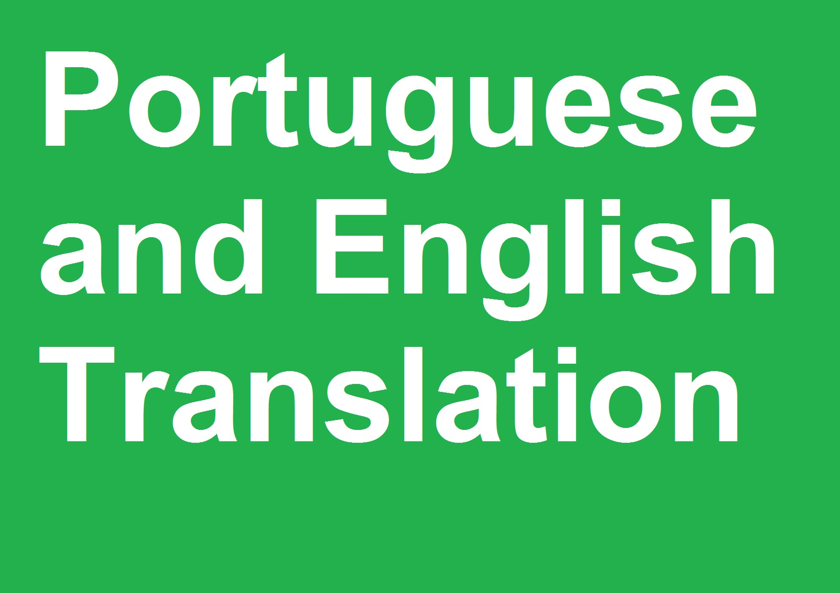 I will translate up to 800 words from Portuguese into English and vice-versa