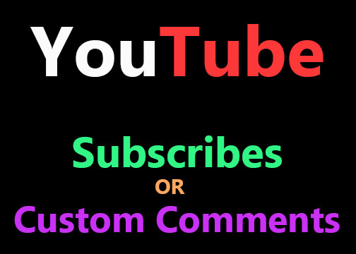 Get 10 Custom Comments OR 10 Real You-tube Subscribe at Super Fast Speed