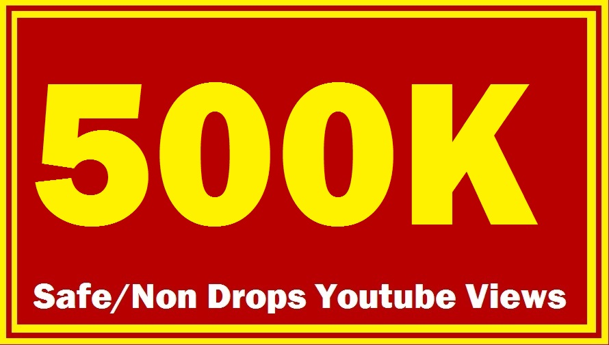 500000+ 500K+ Safe/Non Drops YouTube Views