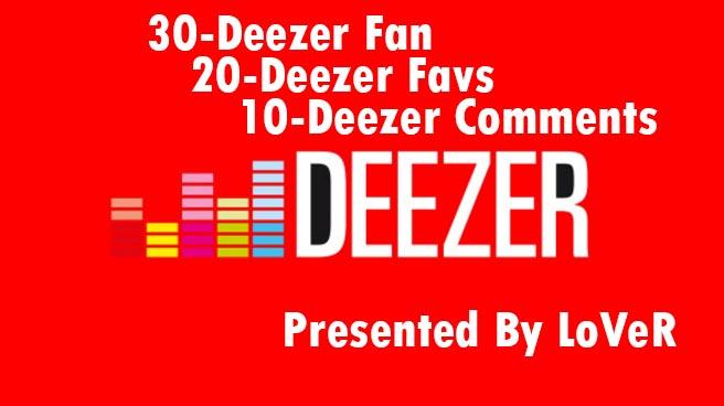 I will 30 deezer fans,deezer 20 deezer favorites 10 deezer comments