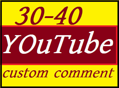 Guaranteed 30+ YouTube Custom Commants and 30 YouTube lik e   1-5 Hours