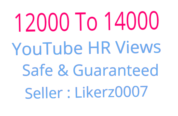 Get 12000 To 14000 High Retention and Safe YouTube Video Promotion