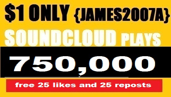 750,000 SOUNDCLOUD Plays with free 25 Likes and 25 Reposts