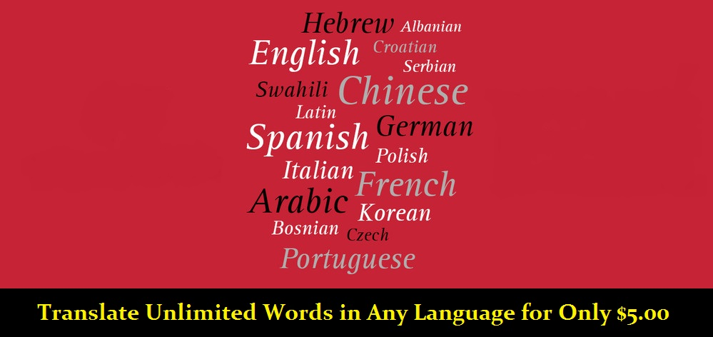 I will Translate UNLIMITED words in ANY Language