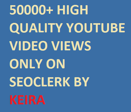Super Fast 50000+  High Quality Youtube Vie,ws