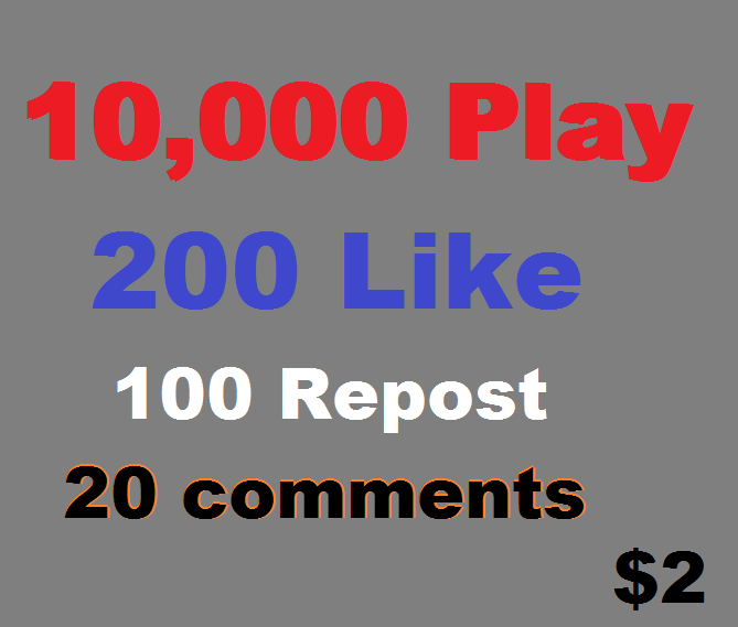 10000 soundcloud play 200 like 100 repost and 20 comments