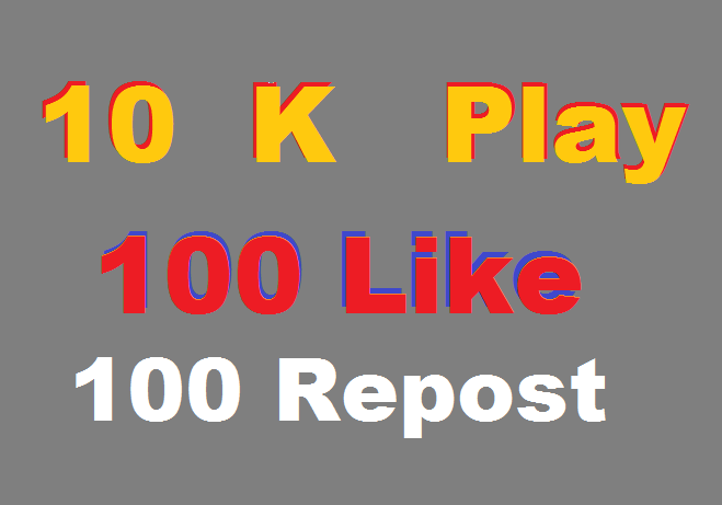 OFFER: 10,000 soundcloud play 100 like 100 repost