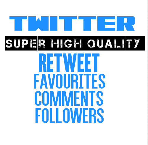 Super HQ Real Twitter Retweets Tweets Comments or Instant Followers