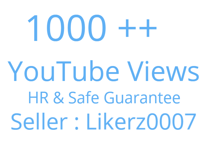 Get 1000 High Quality and Safe YouTube Video Viral