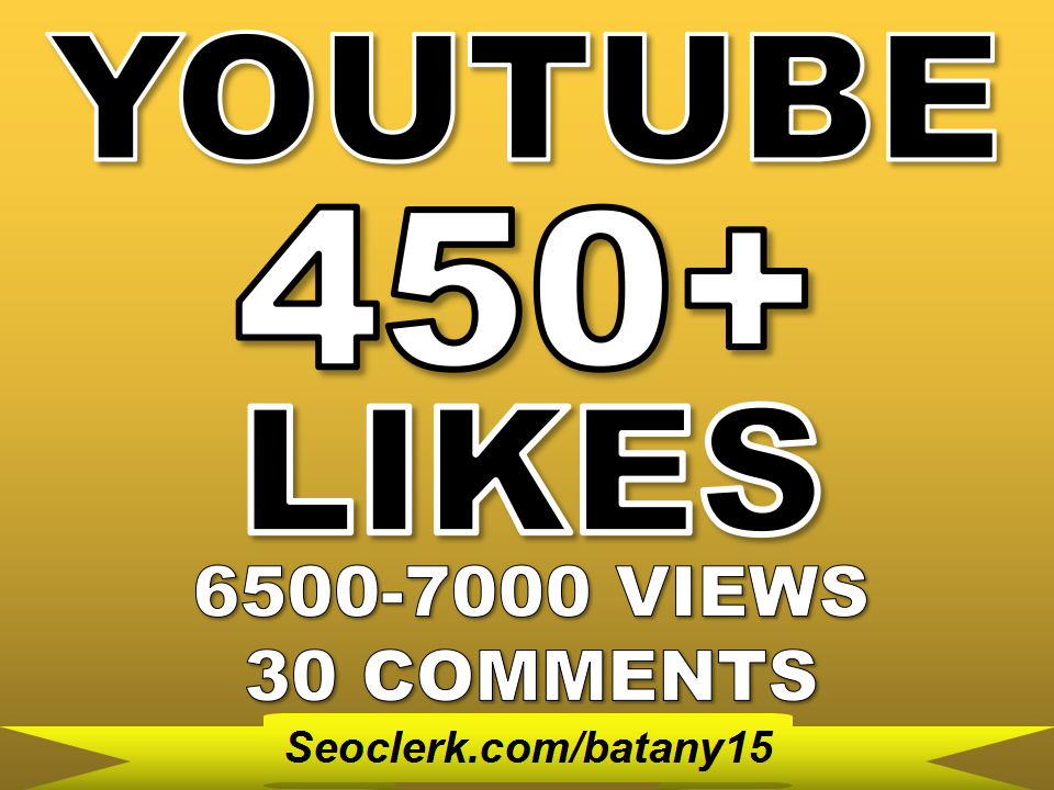 Get 450+ YouTube Likes OR 6500 To 7000 Youtube Views OR 30 Custom YouTube Comments  Just