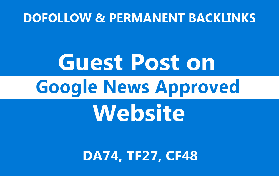 Guest Post on a Google News Approved Site with a Dofo...