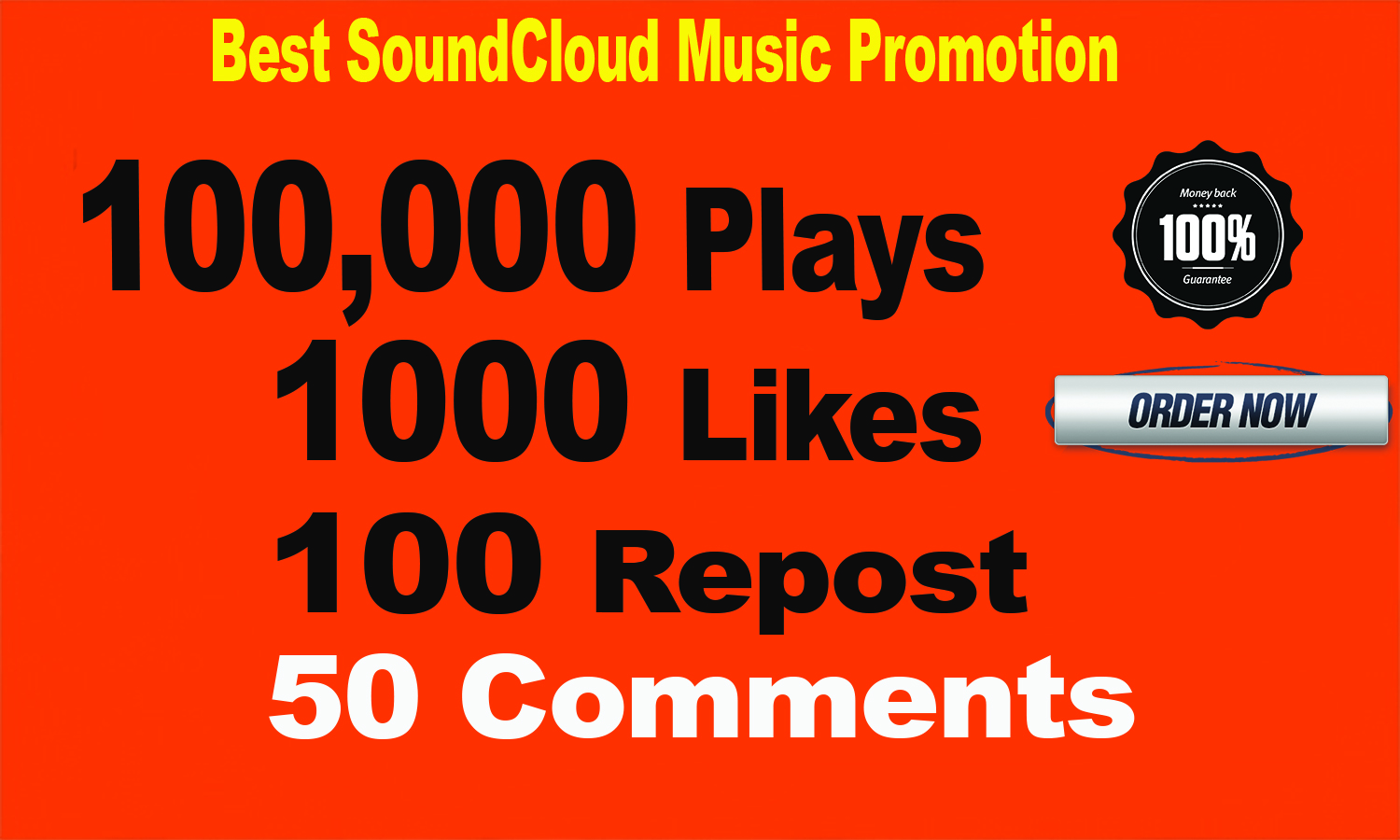 100,000 SoundCloud Plays 1000 Likes 100 Repost 50 Comments