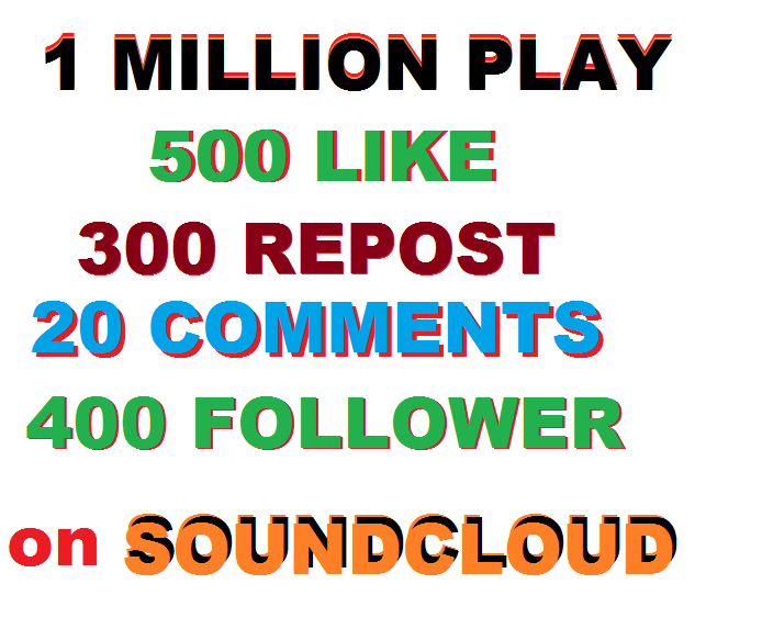 1 Million SoundCloud play+400 follower+500 like+300 repost+20 comments