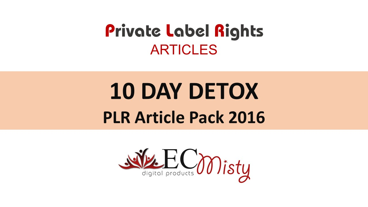 10 DAY DETOX PLR Article Pack 2016