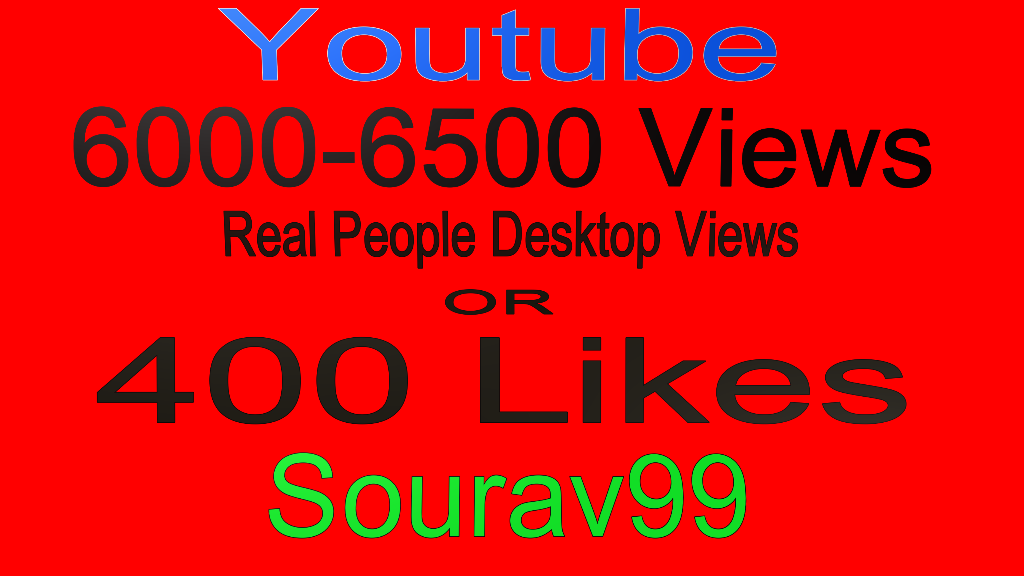 Youtube 6000-6500 Real Desktop Views Or 400 High quality Likes