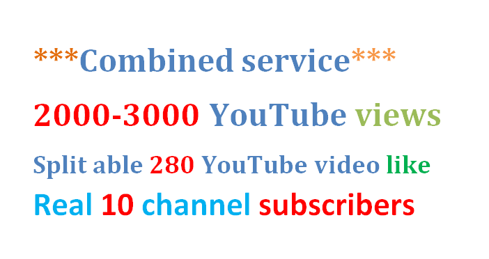 10000 YouTube views  + 280 HQ YouTube video like & guaranteed real 5 channel subscribers