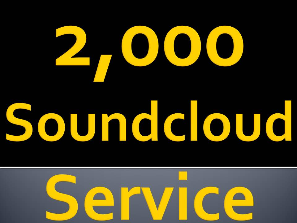 2,000 soundcloud followers Or 2,000 soundcloud Likes Or 2,000 soundcloud Repost Or 400 Comments
