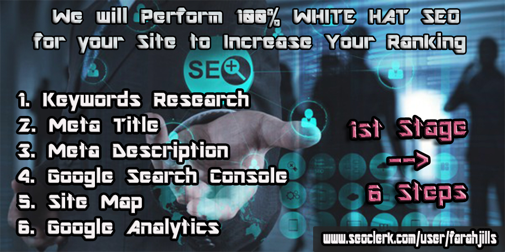 White Hat SEO- Keywords Research- Meta Title- Meta Description- Google Search Console -Site Map- GA
