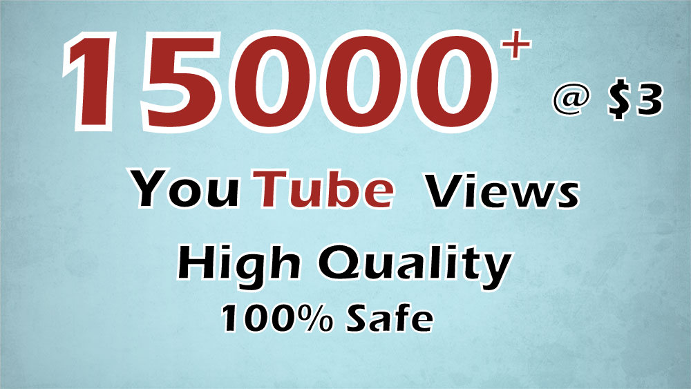 15,000+ High Quality Youtube Viewers