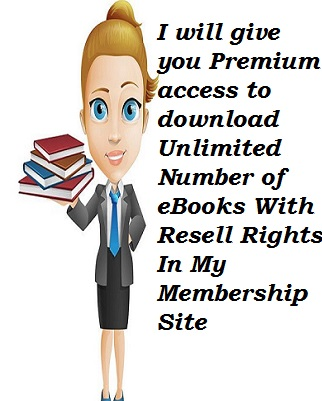 I Wil make you a premium member of My Resell Rights Membership Site